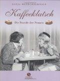 Katja Mutschelknaus: Kaffeeklatsch. Stunde der Frauen